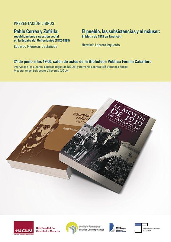 La biblioteca Fermín Caballero acoge la presentación de los libros sobre la biografía del publicista conquense Pablo Correa y el motín de Tarancón