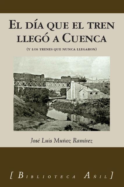 El nuevo libro de José Luis Muñoz detalla la historia del ferrocarril en Cuenca, sus fracasos y sus logros