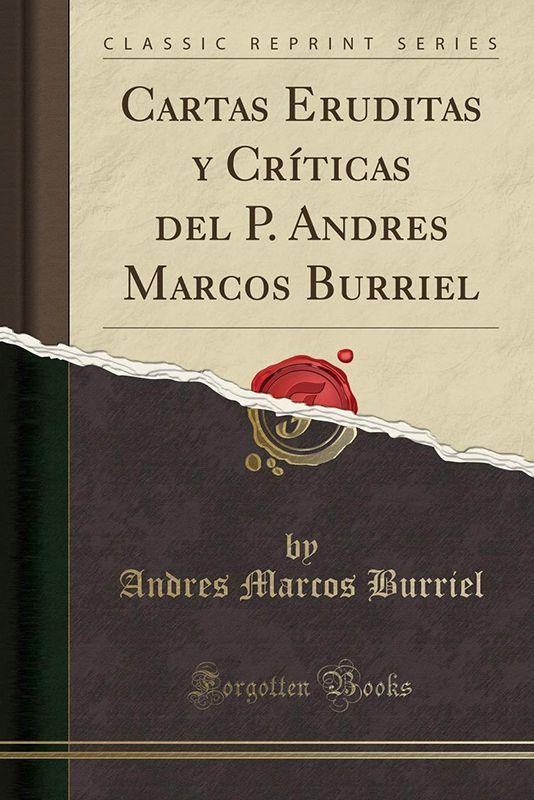 La aportación a la cultura ilustrada del jesuita Marcos Burriel, en los martes de la RACAL