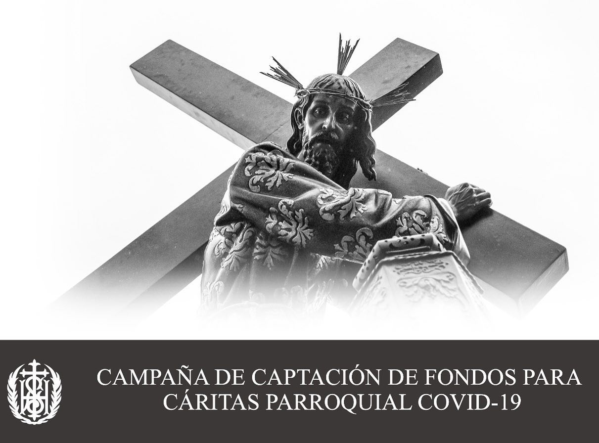 La Hermandad de Ntro. Padre Jesús Nazareno de El Salvador pone en marcha una campaña de captación de fondos para donar a Cáritas Parroquial de El Salvador