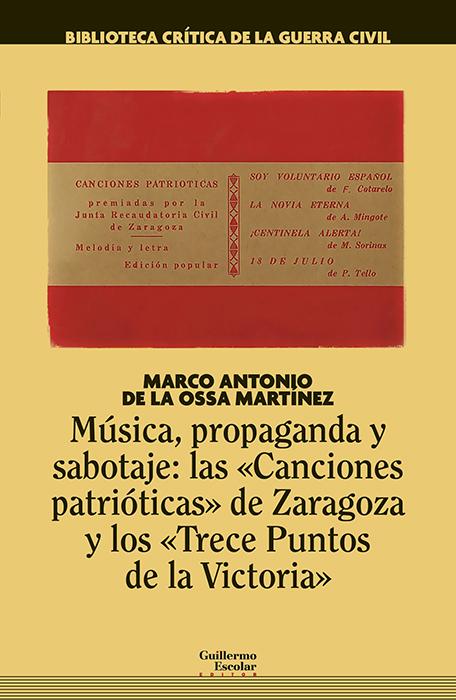 El sabotaje de un cancionero franquista en Zaragoza en la Guerra Civil Española, nuevo libro de marco Antonio de la Ossa