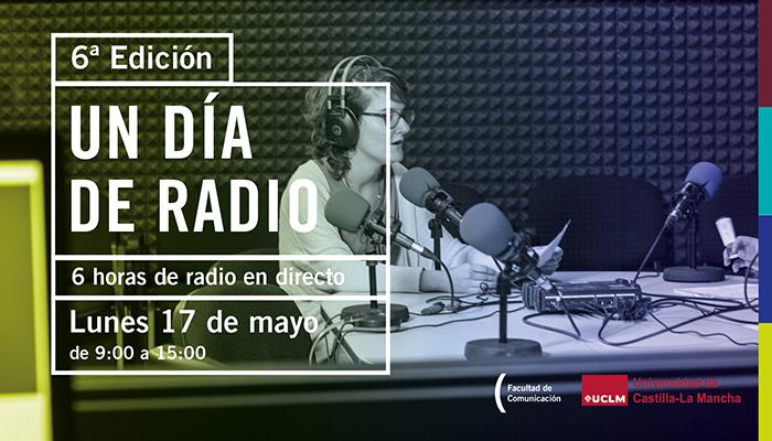 Un centenar de alumnos de la Facultad de Comunicación de la UCLM participarán en la 6ª edición de 'Un día en la radio'